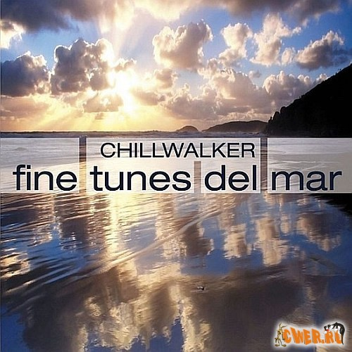 Chillwalker - Fine Tunes Del Mar (2008)