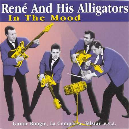 Rene And His Alligators - In The Mood (1999)
