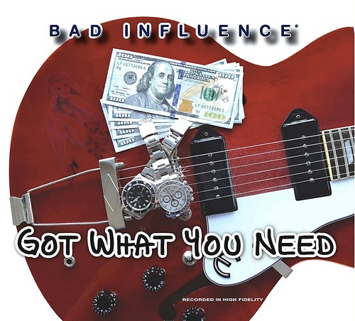Bad Influence - Got What You Need (2019)