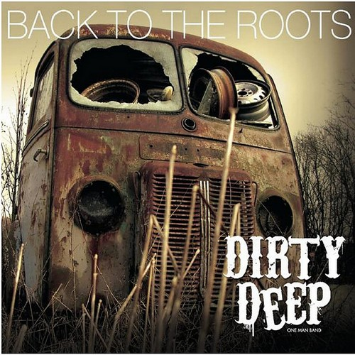 Dirty Deep - Back To The Roots (2012)