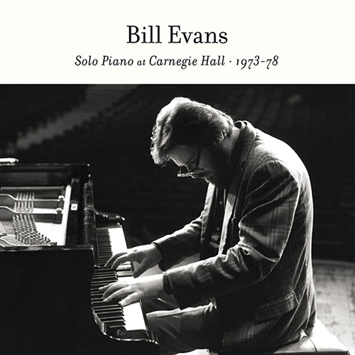 Bill Evans. Solo Piano at Carnegie Hall 1973-78 (2014)