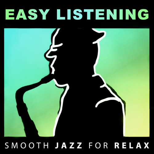 Easy Listening Smooth Jazz for Relax: Soft Instrumental Background Music