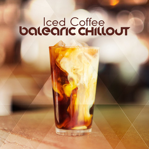 Iced Coffee: Balearic Chillout