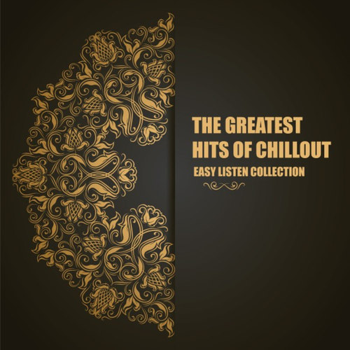 The Greatest Hits of Chillout: Easy Listen Collection