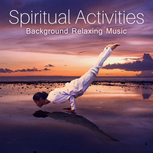 Spiritual Activities: Background Relaxing Music Experience