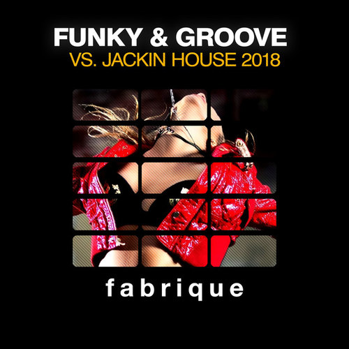Funky and Groove Vs Jackin House
