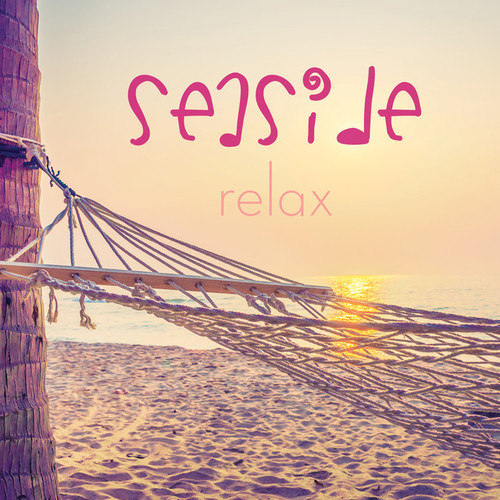 Seaside Relax: The Perfect Music Playlist to Chill on the Beach