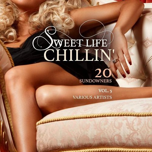 Sweet Life Chillin Vol.5 20 Sundowners