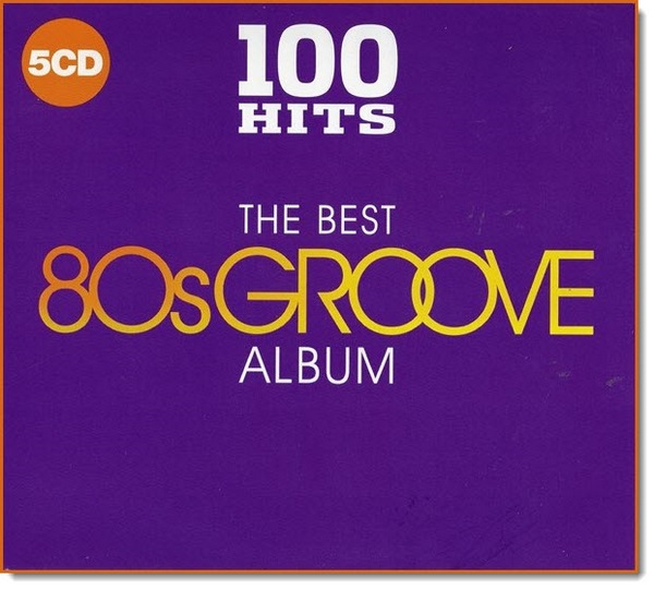 100_Hits_The_Best_80s_Groove_Album