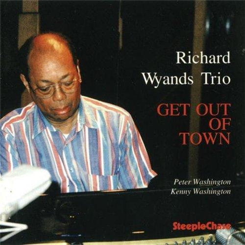 Richard Wyands - Get Out Of Town (1996)