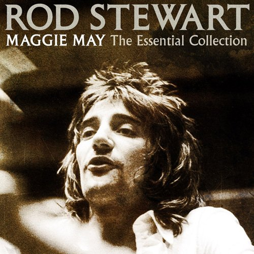 Rod Stewart. Maggie May The Essential Collection (2012)