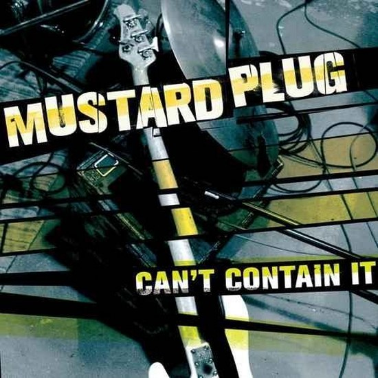 Mustard Plug. Can't Contain It (2014)