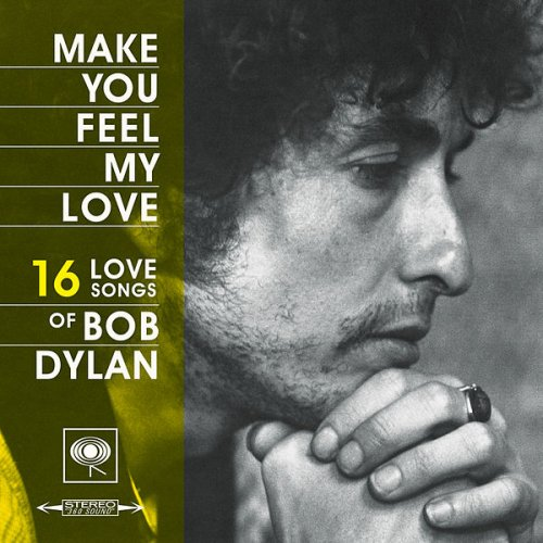 Bob Dylan. Make You Feel My Love (2019)