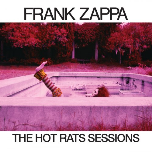 Frank Zappa. The Hot Rats Sessions (2019)