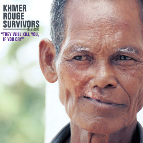 Khmer Rouge Survivors. They Will Kill You If You Cry