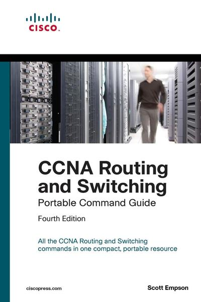 Scott Empson. CCNA Routing and Switching Portable Command Guide