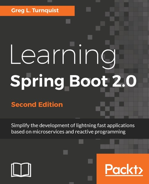 Greg L. Turnquist. Learning Spring Boot 2.0